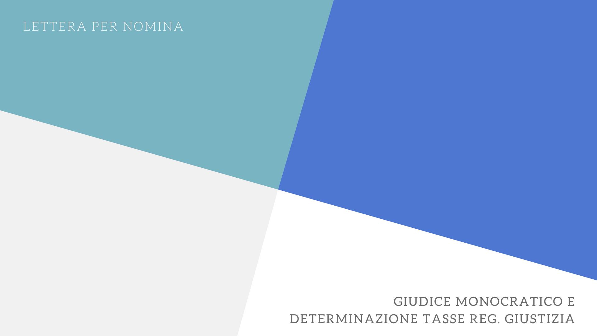 FITDS | Lettera per Nomina Giudice Monocratico e Determinazione Tasse Reg. Giustizia